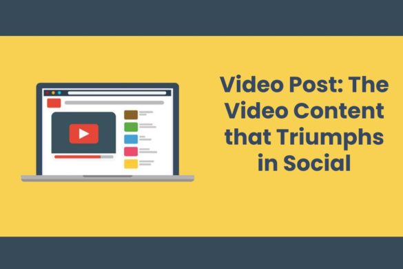 Video Post: The Video Content that Triumphs in Social Networks