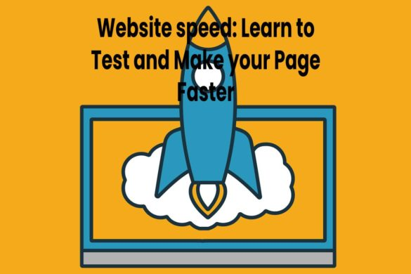 Website Speed: Learn to Test and Make your Page Faster
