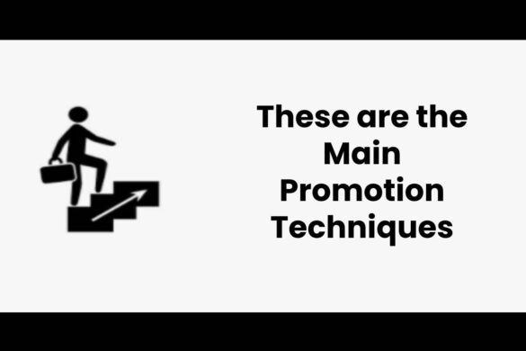 These are the Main Promotion Techniques