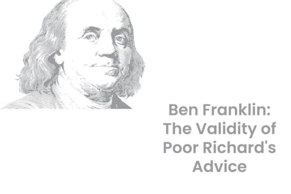Ben Franklin: The Validity of Poor Richard's Advice