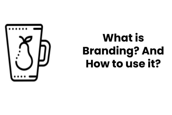 What is Branding? And How to use it?