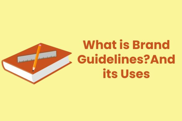 What is Brand Guidelines?And its Uses