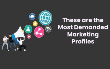 These are the Most Demanded Marketing Profiles