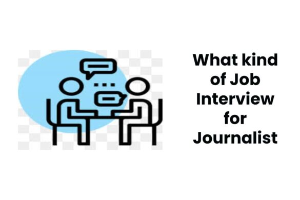 What kind of Job Interview for Journalist