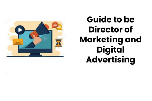 Guide to be Director of Marketing and Digital Advertising