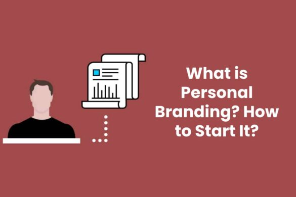What is Personal Branding? How to Start It?