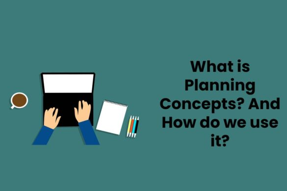 What is Planning Concepts? And How do we use it?