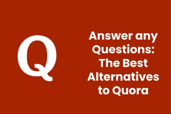 Answer any Questions: The Best Alternatives to Quora