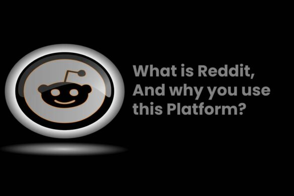 What is Reddit, And why you use this Platform?