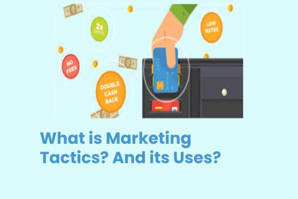 What is Marketing Tactics? And its Uses?