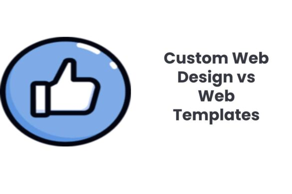 Custom Web Design vs Web Templates