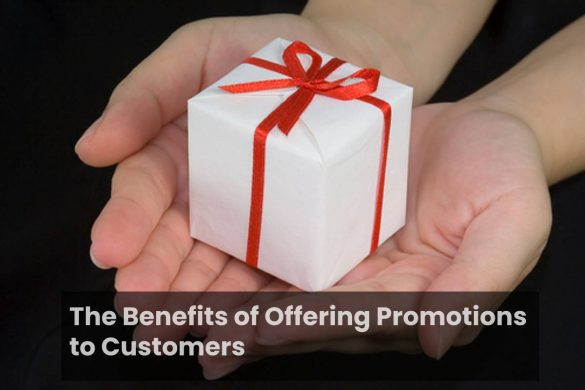 The Benefits of Offering Promotions to Customers