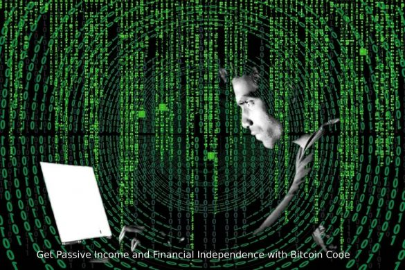 Get Passive Income and Financial Independence with Bitcoin Code