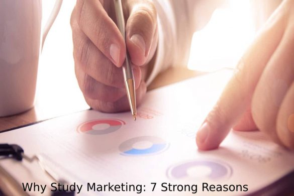 Why Study Marketing: 7 Strong Reasons